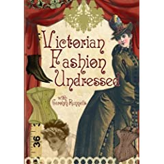 Victorian Fashion Undressed