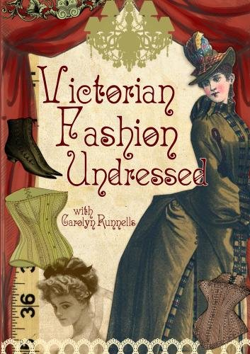 Victorian Fashion Undressed
