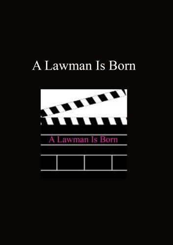 A Lawman Is Born