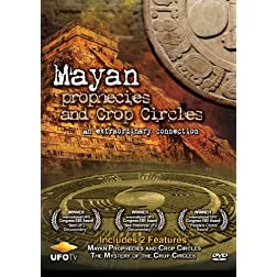 Mayan Prophecies and Crop Circles - Special 2-Part Double Feature