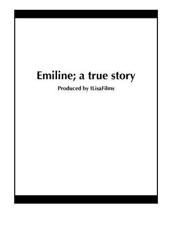 Emiline; a true story