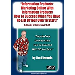 """Information Products: Marketing Online With Information Products, How to Succeed When You Have No List of Your Own To Start.."""