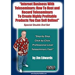 """Internet Business With Teleseminars: How To Host and Record Your Own Teleseminars To Create Highly Profitable Products You Can Sell Online.."""