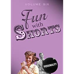 Fun With Shorts Volume Six
