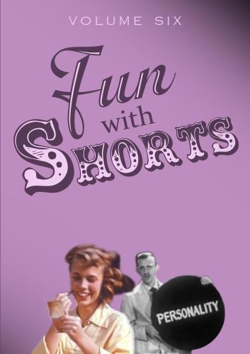 Fun With Shorts Volume Six