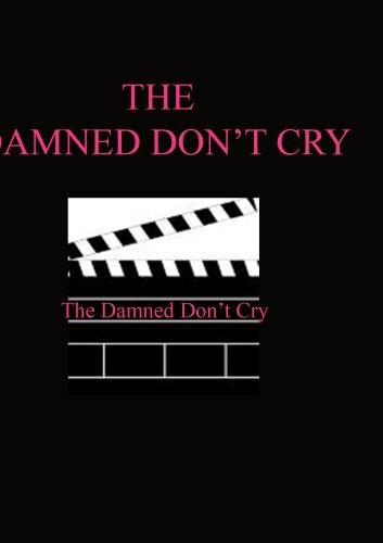 Damned Don't Cry