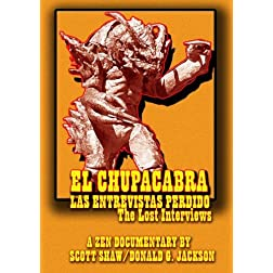 EL Chupacabra: Las Entrevistas Perdido (The Lost Interviews)