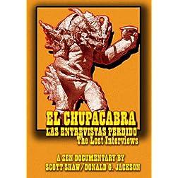 EL Chupacabra: Las Entrevistas Perdido (The Lost Interviews)