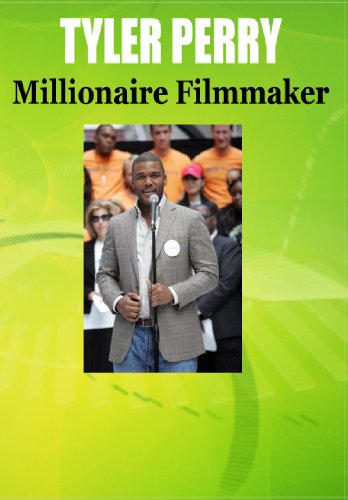 Tyler Perry / Millionaire Filmmaker