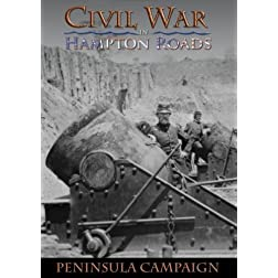 Civil War in Hampton Roads: Episode 3 - Peninsula Campaign