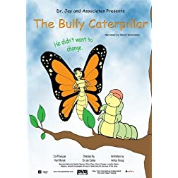 Transformation of the Bully Caterpillar