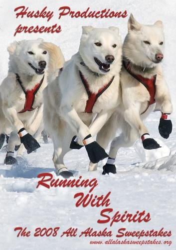 Running With Spirits, the 2008 All Alaska Sweepstakes