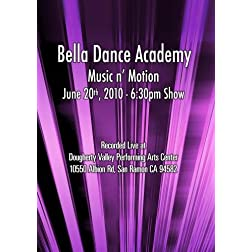 Bella Dance Academy - Music n' Motion - June 20, 2010 - 6:30pm