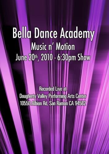Bella Dance Academy - Music n' Motion - June 20, 2010 - 6:30pm