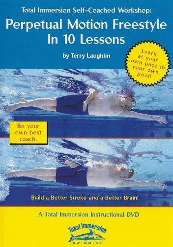 Total Immersion Swimming: Perpetual Motion Freestyle in Ten Lessons