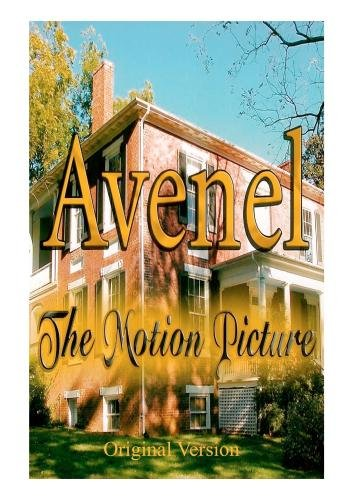 Avenel the Motion Picture  -The 2009 Single Disc Release of the Original 2005 Re-Release