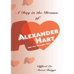 A Day in  the drama of Alexander Hart and the Cabanna Boy