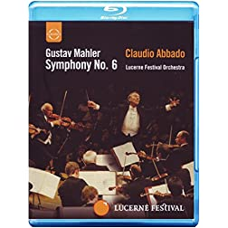 Mahler: Symphony No. 6 - Lucerne Festival Orchestra & Claudio Abbado [Blu-ray]