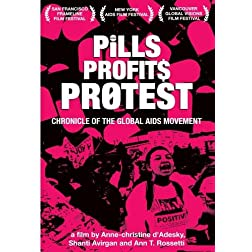 Pills Profits Protest: Chronicle of the Global AIDS Movement (Institutional Use)