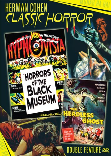 Herman Cohen Classic Horror Double Feature: Horrors of the Black Museum / The Headless Ghost