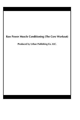 Raw Power Muscle Conditioning (The Core Workout)