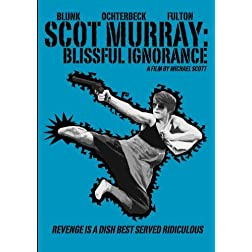 Scot Murray: Blissful Ignorance
