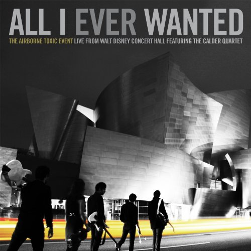 Airborne Toxic Event: All I Ever Wanted - Live from The Walt Disney Concert Hall [Blu-ray]