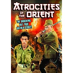Atrocities of the Orient (aka Beast of the East)