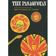 """The Pasaquoyan:  The life and works of visionary artist Eddie Owens Martin, a.k.a. """"St. EOM"""""""