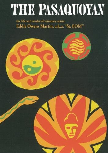 "The Pasaquoyan:  The life and works of visionary artist Eddie Owens Martin, a.k.a. ""St. EOM"""