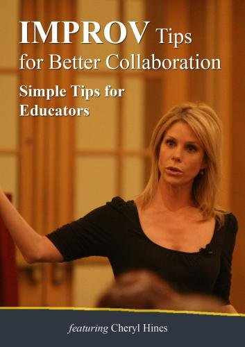 IMPROV Tips for Better Collaboration:  Simple Tips for Educators