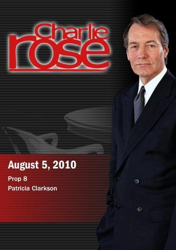 Charlie Rose - Prop 8  /  Patricia Clarkson (August 5, 2010)