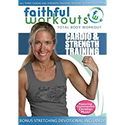 Faithful Workouts Cardio & Strength Training - The Joy of Loving God
