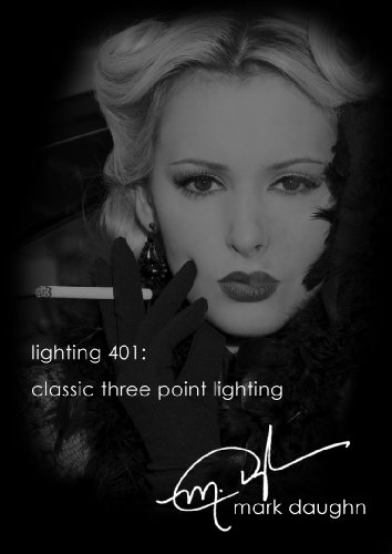Mark Daughn Lighting 401: Classic 3-Point Glamour Lighting DVD