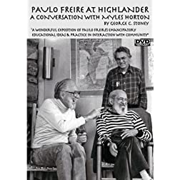 Paulo Freire at Highlander: A Conversation with Myles Horton