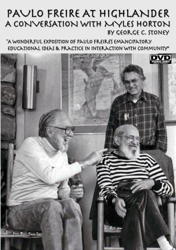 Paulo Freire at Highlander: A Conversation with Myles Horton