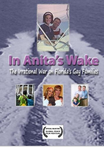 In Anita's Wake: The Irrational War on Florida's Gay Families