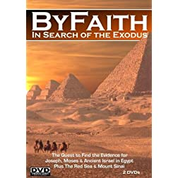 The Exodus: ByFaith - In Search of the Exodus. The Quest to find the Evidence for Joseph, Moses and Ancient Israel in Egypt. Plus the Red Sea and Mount Sinai. [2 DVDs]