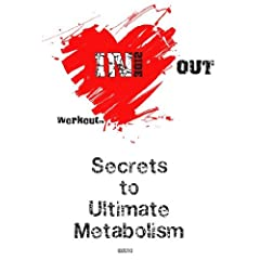 Secrets To Ultimate Metabolism and Inside Out Workout