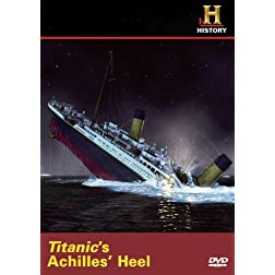 Titanic's Achilles Heel