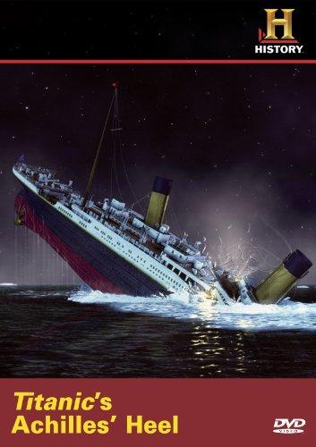 Titanic's Achilles Heel