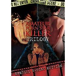 Amateur Porn Star Killer: Trilogy