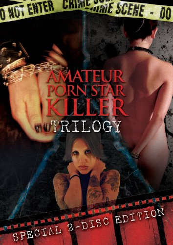 Amateur Porn Star Killer: Trilogy