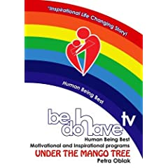 Be Do Have TV - Under the Mango Tree