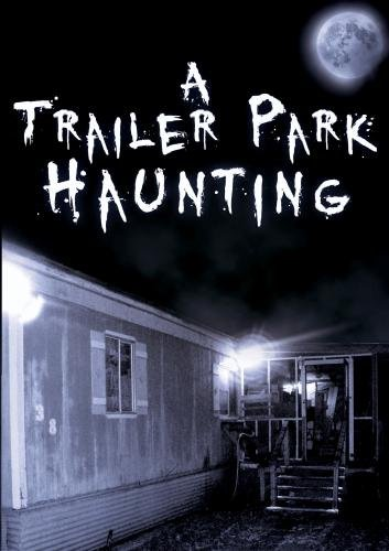 A Trailer Park Haunting