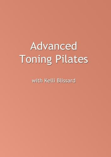 Advanced Toning Pilates with Kelli Blissard