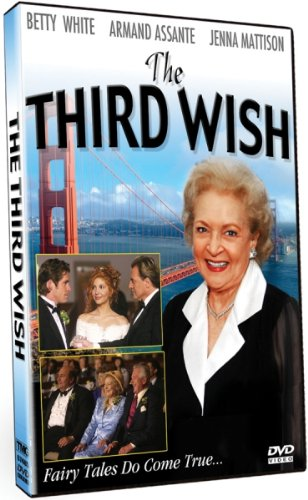 The Third Wish starring Betty White, Armand Assante & Jenna Mattison!
