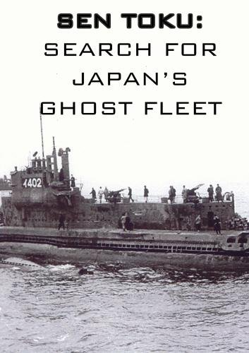 Sen Toku: the Search for Japan's Ghost Fleet