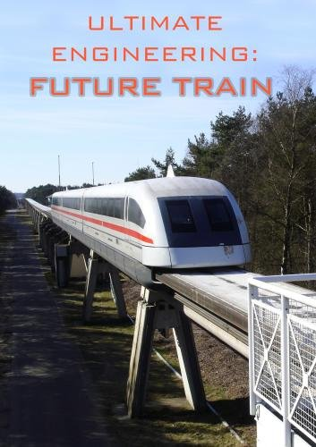Ultimate Engineering: Future Train