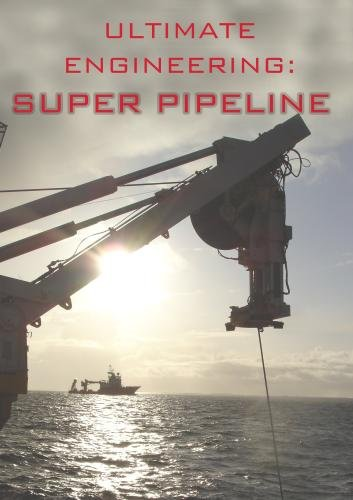 Ultimate Engineering: Super Pipeline